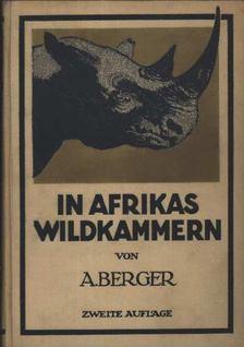 Arthur Berger dr. - In afrikas wildkammern als forscher und jäger [antikvár]