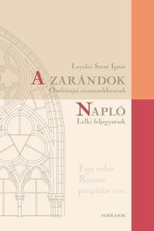 Loyola Szent Ignác - A zarándok - Önéletrajzi visszaemlékezések