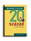 ROMSICS IGNÁC - A 20. század rövid története<!--span style='font-size:10px;'>(G)</span-->