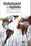 Boda Zsolt-Schering Gábor (szerk) - Globalizáció és fejlődésKritikai fejlődéstanulmányokszöveggyűjtemény