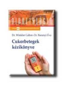 Dr. Winkler Gábor - Dr. Baranyi Éva - Cukorbetegek kézikönyve