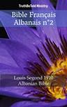 TruthBeTold Ministry, Joern Andre Halseth, Louis Segond - Bible Français Albanais n°2 [eKönyv: epub,  mobi]