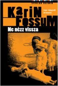 Karin Fossum - Ne nézz vissza ###