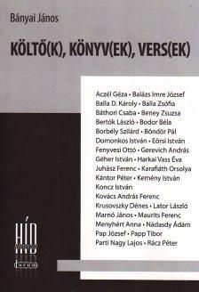 Bányai János - KÖLTŐ(K), KÖNYV(EK), VERS(EK)