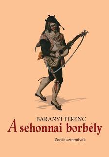 Baranyi Ferenc - A sehonnai borbély. Zenés színművek