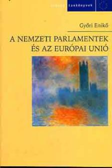 Győri Enikő - A nemzeti parlamentek és az Európai Unió