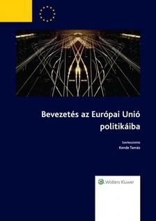 Tamás (szerk.) dr. Kende - Bevezetés az Európai Unió politikáiba (2015-ös, átdolgozott kiadás) [eKönyv: epub, mobi]