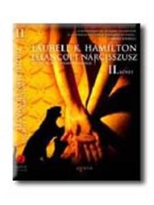 Hamilton, Laurell K. - LELÁNCOLT NÁRCISSZUSZ I-II. - ANITA BLAKE, VÁMPÍRVADÁSZ