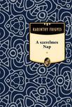 Karinthy Frigyes - A szerelmes Nap #