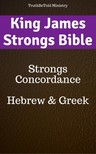 Joern Andre Halseth, King James, TruthBeTold Ministry - King James Strongs Bible [eKönyv: epub, mobi]