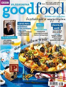 . - Good Food VI. évfolyam . szám - 2017. JÚLIUS