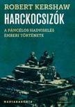 Robert Kershaw - Harckocsizók - A páncélos hadviselés emberi oldala<!--span style='font-size:10px;'>(G)</span-->