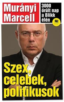 Murányi Marcell - SZEX, CELEBEK, POLITIKUSOK