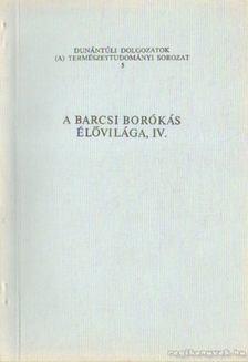 Dr. Uherkovich Ákos (fel. szerk.) - A barcsi borókás élővilága IV. [antikvár]