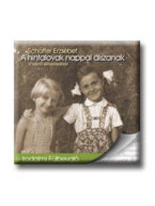 Schäffer Erzsébet - A HINTALOVAK NAPPAL ALSZANAK /HANGOSKÖNYV/.