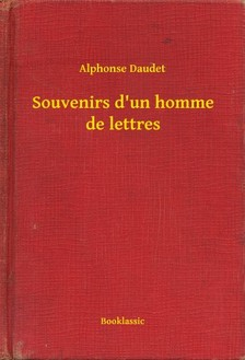 ALPHONSE DAUDET - Souvenirs d'un homme de lettres [eKönyv: epub, mobi]