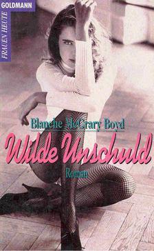 McCRARY BOYD, BLANCHE - Wilde Unschuld [antikvár]