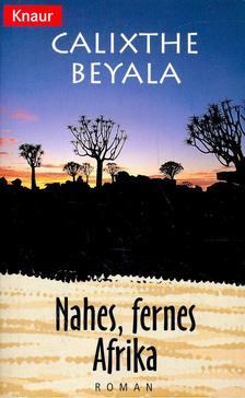BEYALA, CALIXTHE - Nahes, fernes Afrika [antikvár]