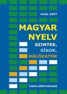 Gaál Edit - Magyar nyelv - Szintek, síkok, hálózatok
