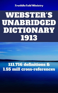 Joern Andre Halseth, Noah Webster, TruthBeTold Ministry - Webster's Unabridged Dictionary 1913 [eKönyv: epub, mobi]