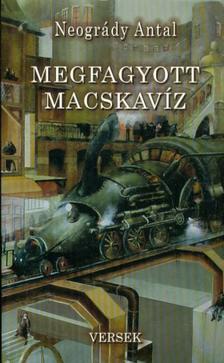 Neogrády Antal - MEGFAGYOTT MACSAKAVÍZ