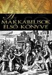 Rahlfs Alfred - A makkabeusok első könyve [eKönyv: epub,  mobi]