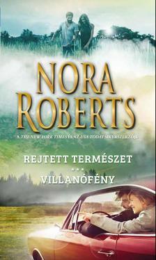 Nora Roberts - Rejtett természet - Villanófény