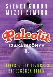 Szendi Gábor, Mezei Elmira - Paleolit szakácskönyv 2. #