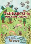 Molnár Sándor - Börcsök Zoltán - Répay Dorottya - Mesélnek az erdők-mezők állatai<!--span style='font-size:10px;'>(G)</span-->