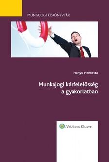 dr. Hanyu Henrietta - Munkajogi kárfelelősség a gyakorlatban - Munkajogi kiskönyvtár sorozat 7. kötet [eKönyv: epub, mobi]