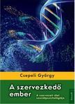 CSEPELI GYÖRGY - A SZERVEZKEDŐ EMBER