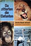 Gronefeld, Gerhard - Da zitterten die Elefanten [antikvár]