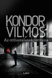 Kondor Vilmos - Az otthontalanság otthona [eKönyv: epub,  mobi]
