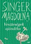 Singer Magdolna - Veszteségek ajándéka<!--span style='font-size:10px;'>(G)</span-->