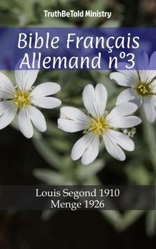 TruthBeTold Ministry, Joern Andre Halseth, Louis Segond - Bible Français Allemand n°3 [eKönyv: epub, mobi]