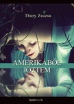 Thury Zsuzsa - Amerikából jöttem [eKönyv: epub,  mobi]