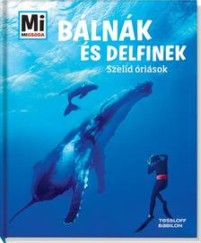 Manfred Baur - Bálnák és delfinek - Szelíd óriások