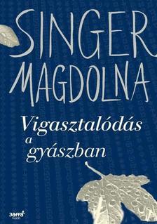 Singer Magdolna - Vigasztalódás a gyászban