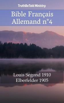 TruthBeTold Ministry, Joern Andre Halseth, Louis Segond - Bible Français Allemand n°4 [eKönyv: epub, mobi]