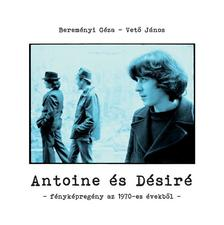 Bereményi Géza - Vető János - Antoine és Désiré