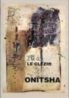 J.M.G. Le Clézio - ONITSHA