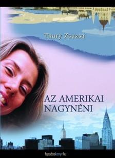 Thury Zsuzsa - Amerikai nagynéni [eKönyv: epub, mobi]