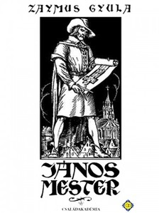 Zaymus Gyula - János mester [eKönyv: epub, mobi]