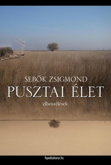 Sebők Zsigmond - Pusztai élet [eKönyv: epub, mobi]