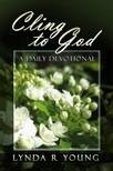 Young Lynda R. - Cling to God [eKönyv: epub,  mobi]