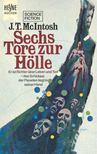 MCINTOSH, J, T, - Sechs Tore zur Hölle (Eredeti cím: Six Gates from Limbo) [antikvár]
