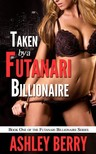 Berry Ashley - Taken By A Futanari Billionaire - Book 1 of Futanari Billionaire [eKönyv: epub, mobi]