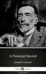 Delphi Classics Joseph Conrad, - A Personal Record by Joseph Conrad (Illustrated) [eKönyv: epub,  mobi]