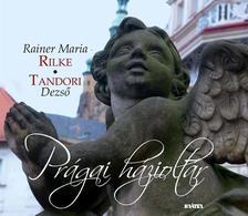 RILKE, RAINER MARIA - TANDORI DEZSŐ - Prágai házioltár