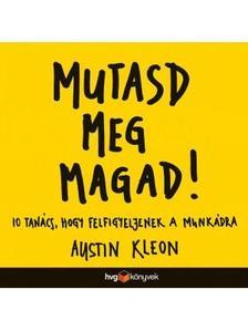Austin Kleon - Mutasd meg magad!